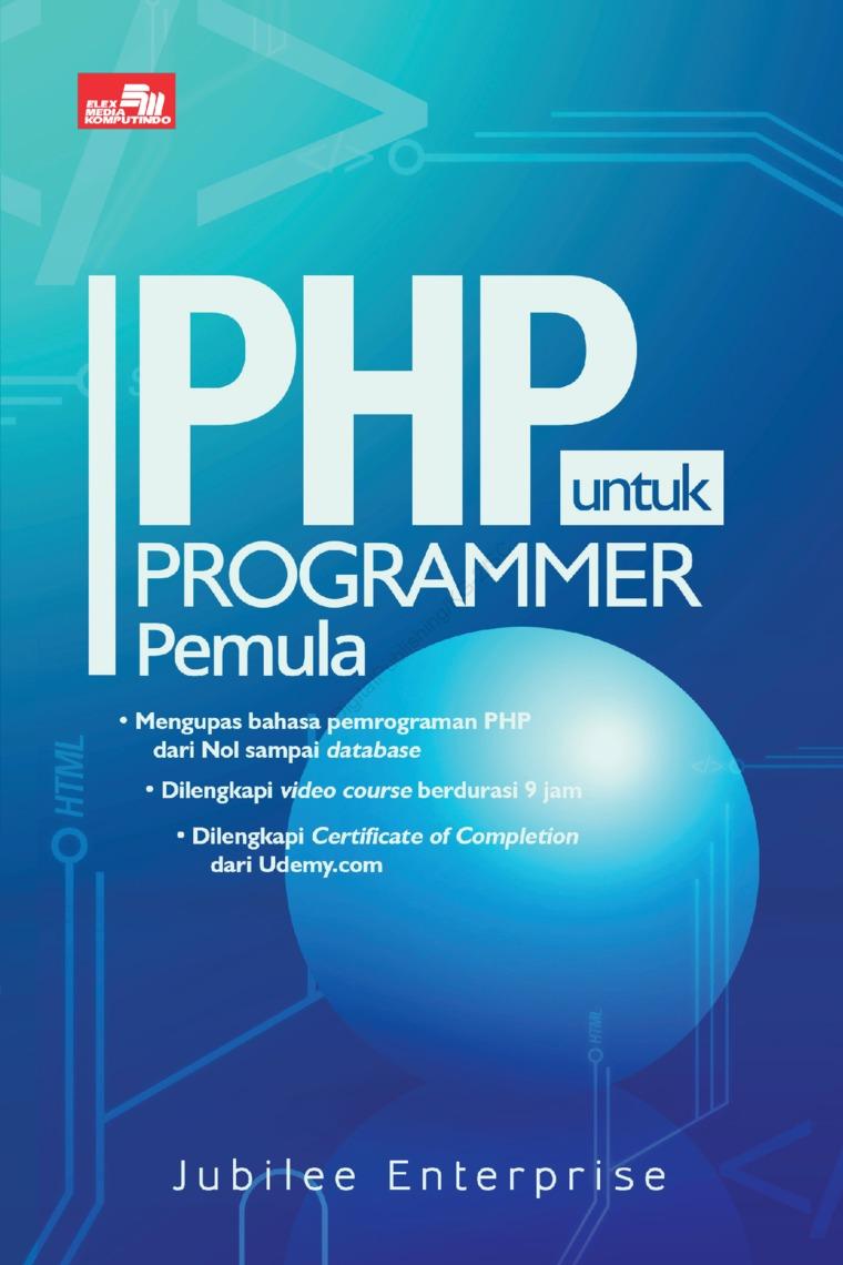 PHP untuk Programmer Pemula by Jubilee Enterprise Digital Book