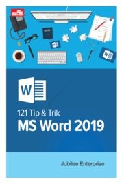 121 Tip & Trik Word 2019 by Jubilee Enterprise Cover