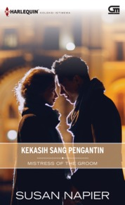 Harlequin Koleksi Istimewa: Kekasih Sang Pengantin (Mistress of the Groom) by Susan Napier Cover