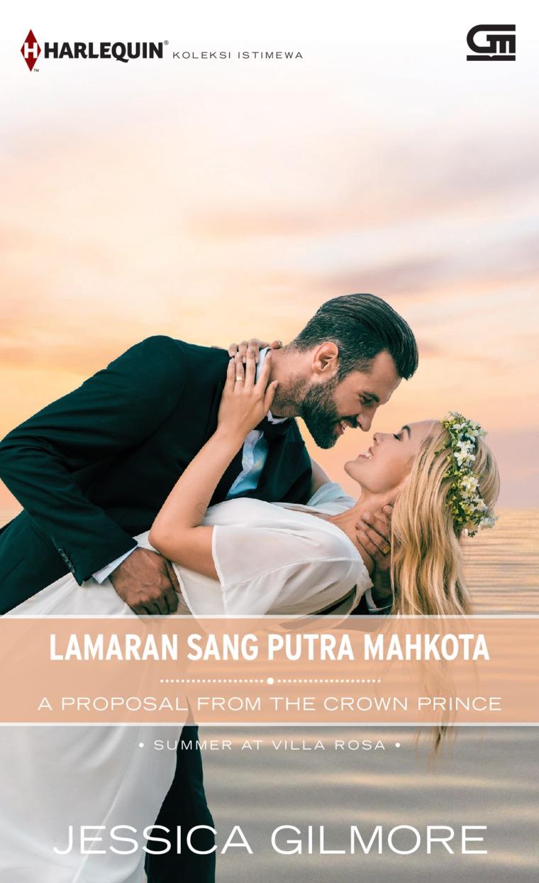 Harlequin Koleksi Istimewa: Lamaran Sang Putra Mahkota (A Proposal from the Crown Prince) by Jessica Gilmore Digital Book