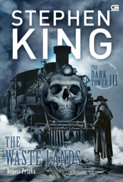 Cover The Dark Tower#3: Negeri Petaka (The Waste Lands) oleh Stephen King