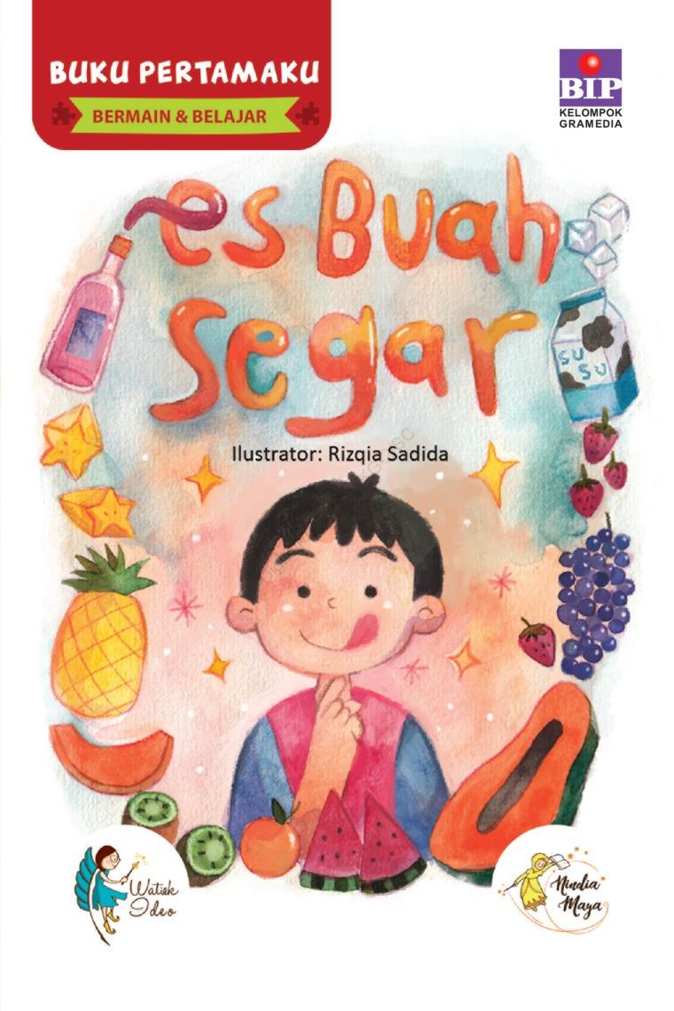 BUKU PERTAMAKU BERMAIN & BELAJAR : ES BUAH SEGAR by Watiek Ideo & Nindia Maya Digital Book