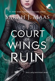 Cover A COURT OF WINGS AND RUIN oleh Sarah J Maas