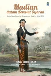 Madiun Dalam Kemelut Sejarah by Ong Hok Ham Cover