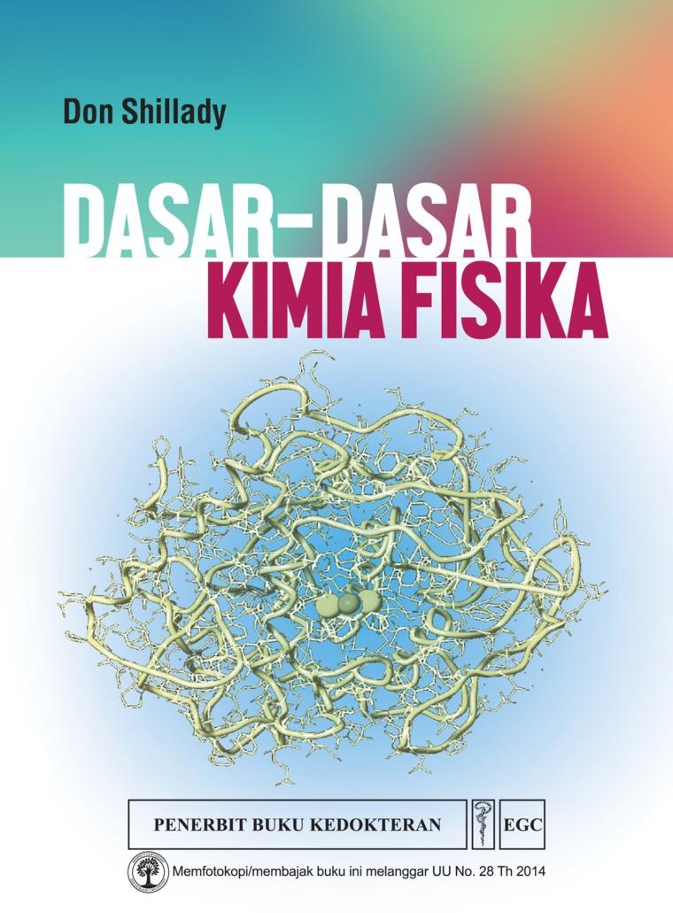 Dasar-dasar Kimia Fisika by Don Shillady Digital Book