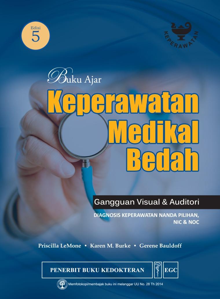 Buku Ajar Keperawatan Medikal Bedah Gangguan Visual & Auditori Edisi 5 by Priscilla Lemone Digital Book