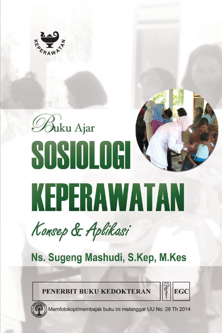 Buku Digital Buku Ajar Sosiologi Keperawatan oleh Ns. Sugeng Mashudi, S.Kep., M.Kes