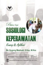 Cover Buku Ajar Sosiologi Keperawatan oleh Ns. Sugeng Mashudi, S.Kep., M.Kes