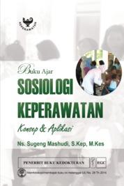 Buku Ajar Sosiologi Keperawatan by Ns. Sugeng Mashudi, S.Kep., M.Kes Cover