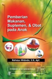 Cover Pemberian Makanan, Suplemen & Obat pada Anak oleh Rahayu Widodo, S.Si, Apt