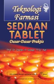 Cover Teknologi Farmasi Sediaan Tablet oleh Prof.Dr. Charles JP Siregar, MSc, Apt