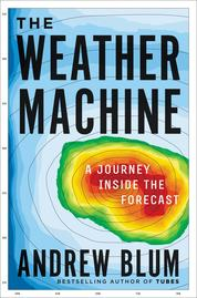 Cover The Weather Machine oleh Andrew Blum