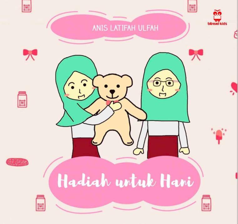 Hadiah untuk Hani by Anis Latifah Ulfah Digital Book