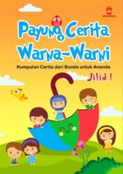Cover Payung Cerita Warna-Warni Seri 1 oleh Dewi Pelangit