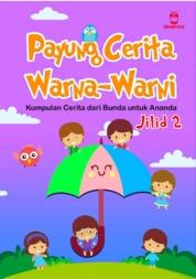 Cover Payung Cerita Warna-Warni Seri 2 oleh Nurul Fitri Fatkhani