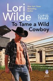 To Tame a Wild Cowboy by Lori Wilde Cover