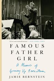 Famous Father Girl by Jamie Bernstein Cover