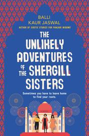 The Unlikely Adventures of the Shergill Sisters by Balli Kaur Jaswal Cover