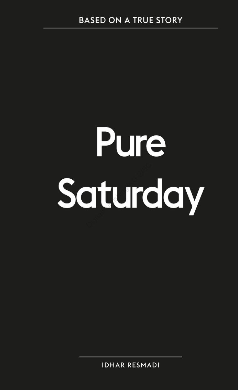 Buku Digital Based on a True Story: Pure Saturday oleh Idhar Resmadi