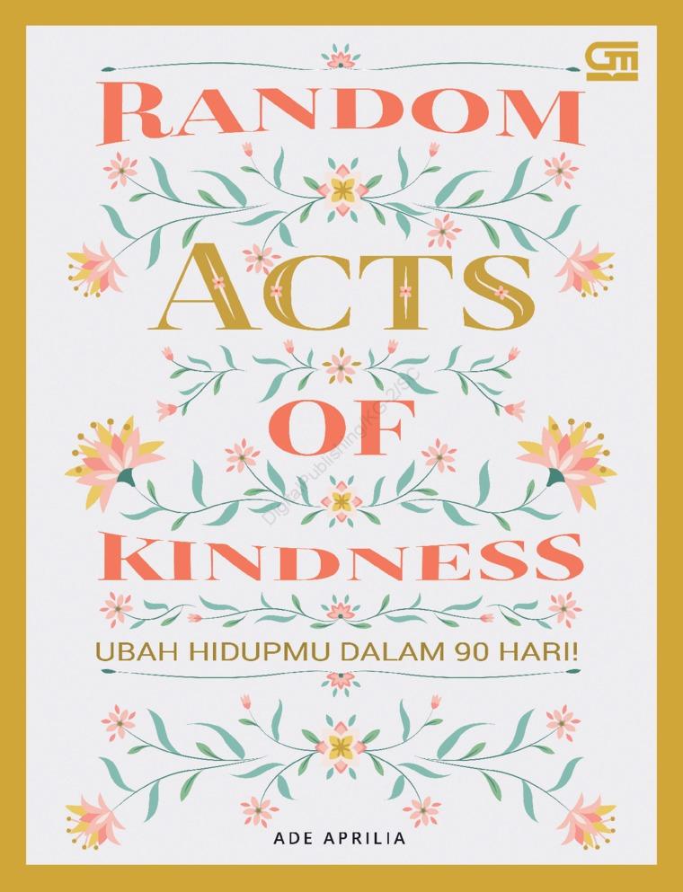 Random Acts of Kindness: Ubah Hidupmu Dalam 90 hari by Ade Aprilia Digital Book