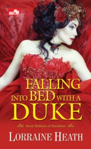HR: Falling into Bed With A Duke by Lorraine Heath Cover