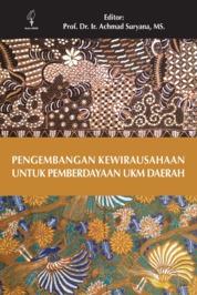 Cover Pengembangan Kewirausahaan untuk Pemberdayaan Ukm Daerah oleh Prof. Dr. Ir. Achmad Suryana