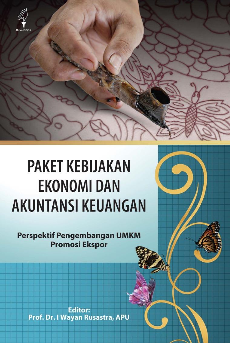Buku Digital Paket Kebijakan Ekonomi dan Akuntansi Keuangan: Perspektif Pengembangan Umkm Promosi Ekspor oleh Prof. Dr. I Wayan Rusastra, APU