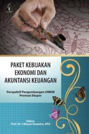 Cover Paket Kebijakan Ekonomi dan Akuntansi Keuangan: Perspektif Pengembangan Umkm Promosi Ekspor oleh Prof. Dr. I Wayan Rusastra, APU