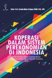 Cover Koperasi dalam Sistem Perekonomian Indonesia oleh Carunia Mulya Firdausy