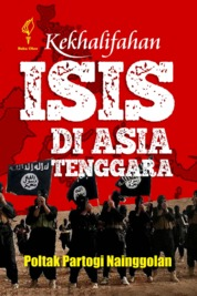 Cover Kekhalifahan Isis di Asia Tenggara oleh Poltak Partogi Nainggolan