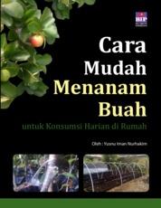 Cover Cara Mudah Menanam Buah untuk Konsumsi Harian di Rumah oleh Yusnu Iman Nurhakim