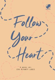 Follow Your Heart by Eva Riyanty Lubis Cover