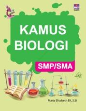 Cover Kamus Biologi SMP/SMA oleh Maria Elisabeth E.k., S.si