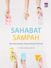 Cover Sahabat Sampah: Alam Bersahabat, Hidup Menjadi Nyaman oleh Nenny Makmun, dkk.