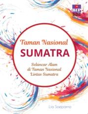 Cover Taman Nasional Sumatera : Selancar Alam di Taman Nasional Lintas Sumatra oleh Lia Soeparno