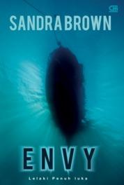 Lelaki Penuh Luka (Envy) by Sandra Brown Cover