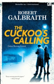 Cormoran Strike#1: Dekut Burung Kukuk (The Cuckoo's Calling) by Robert Galbraith Cover