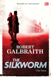 Cormoran Strike#2: Ulat Sutra (Silkworm) by Robert Galbraith Cover