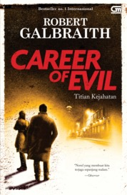 Cormoran Strike#3: Titian Kejahatan (Career of Evil) by Robert Galbraith Cover