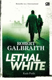 Cormoran Strike#4: Kuda Putih (The Lethal White) by Robert Galbraith Cover