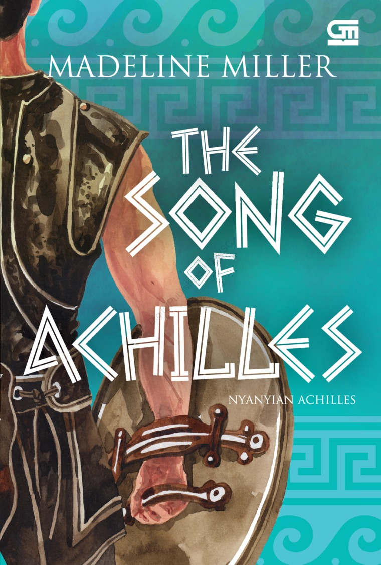 Nyanyian Achilles (The Song of Achilles) by Madeline Miller Digital Book
