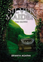 Silver Maiden : The Crown by Zefanya Agatha Cover