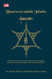 BHAERAWA ADALAH JALANKU by Ida Pandita Dukuh Celagi Dhaksa Dharma Kirti Cover