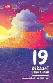 19 Derajat Ufuk Timur by Munandar Harits W. Cover