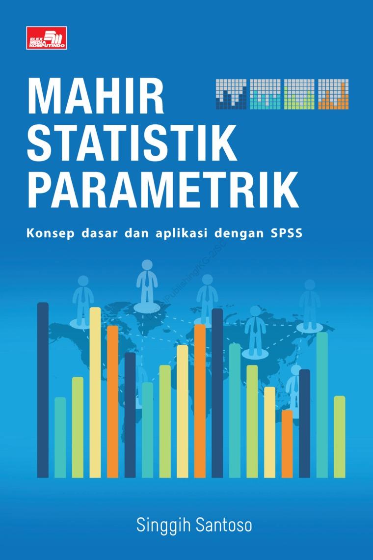 Buku Digital Mahir Statistik Parametrik oleh Singgih Santoso