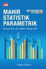 Cover Mahir Statistik Parametrik oleh Singgih Santoso