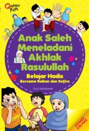 Cover Anak Saleh Meneladani Akhlak Rasulullah: Belajar Hadis Bersama Raihan dan Safira oleh Cucu Nurhasanah dan Wedhanta Pralampita