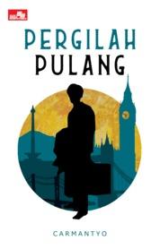 Pergilah Pulang by Carmantyo Cover