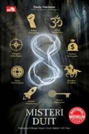 Cover 8 MISTERI DUIT Rahasia Dikejar-Kejar Duit dalam 40 Hari oleh Dedy Hartono
