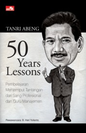 Cover 50 Years Lessons oleh Dr. Tanri Abeng, M.B.A